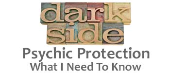Psychic Protection What I Need to Know